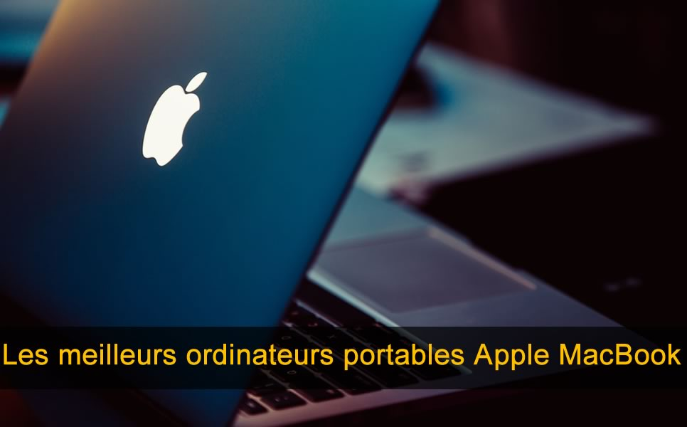 Les meilleurs ordinateurs portables Apple MacBook