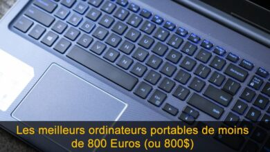 Photo of 11 meilleurs ordinateurs portables de moins de 800 Euros (ou 800 dollars) [2020]